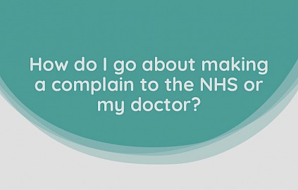 Sonia explains how to make a complaint to the NHS or your doctor.